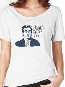funny t-shirt , That's what she said Women's Relaxed Fit T-Shirt