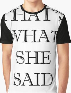 funny t-shirt , That's what she said Graphic T-Shirt
