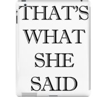 funny t-shirt , That's what she said iPad Case/Skin
