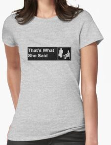 funny t-shirt , That's what she said Womens Fitted T-Shirt