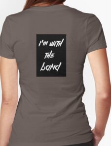 i'm with the band! music quote Womens Fitted T-Shirt