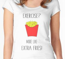 Exercise? More Like Extra Fries!  Women's Fitted Scoop T-Shirt