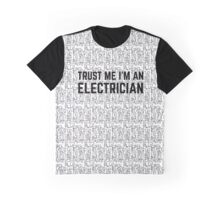 Trust Me I'm An Electrician Graphic T-Shirt