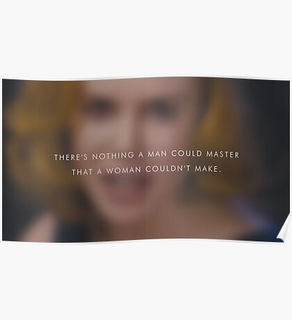 Nothing a woman couldn't make Poster