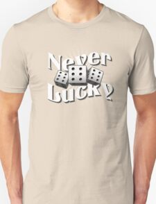 Never Lucky T-Shirt