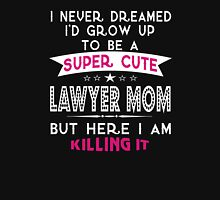 A Super cute Lawyer Mom Womens Fitted T-Shirt