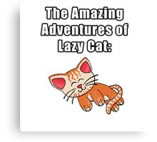 The Amazing Adventures of Lazy Cat Canvas Print