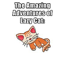 The Amazing Adventures of Lazy Cat Photographic Print