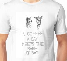 a coffee a day keeps the rage at bay. coffee quote Unisex T-Shirt