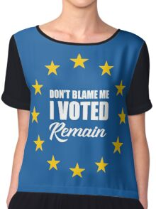 Don't blame me , I voted Remain Chiffon Top