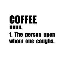 Coffee Definition Photographic Print