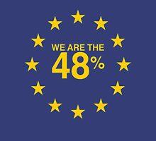 I voted Remain 48% Unisex T-Shirt