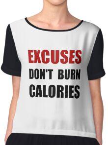 Excuses Do Not Burn Calories Chiffon Top