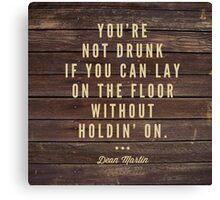 Drunk  Canvas Print
