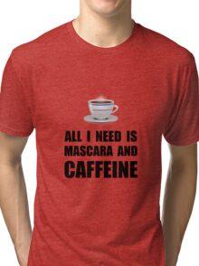 Mascara And Caffeine Tri-blend T-Shirt
