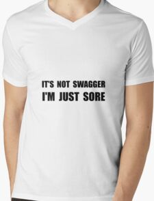 Not Swagger Just Sore Mens V-Neck T-Shirt