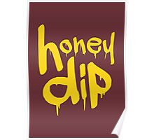 honey dip Poster