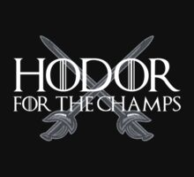 HODOR! For the Champs. One Piece - Long Sleeve