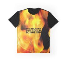 She believed she could so she did - Amazing Life Inspirational Quote Graphic T-Shirt