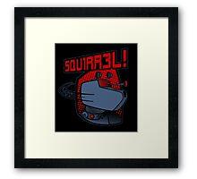 SQUIRREL!  Framed Print