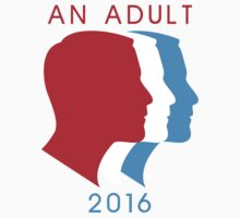 An Adult For President 2016 Kids Clothes