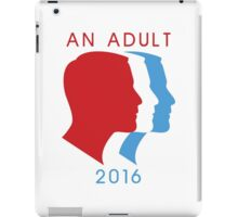An Adult For President 2016 iPad Case/Skin
