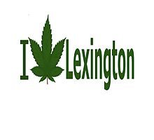 I Love Lexington by Ganjastan