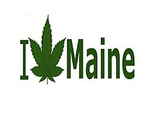 I Love Maine by Ganjastan