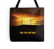 TAKE THE HIGH ROAD Tote Bag