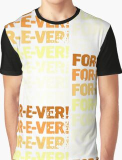 INFINITELY FOR-E-VER  Graphic T-Shirt