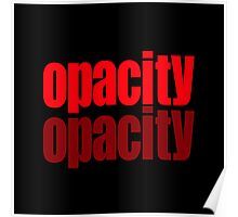 """""""opacity"""" typography Poster"""