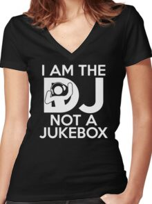I Am The Dj Not A Jukebox Women's Fitted V-Neck T-Shirt