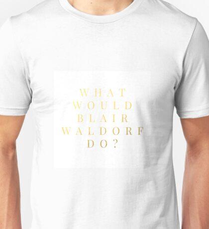 what would blair do Unisex T-Shirt