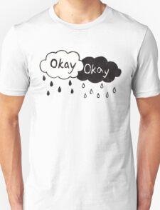 Okay? Okay. Raincloud Shirt Unisex T-Shirt
