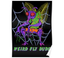 Weird Fly Dude Poster