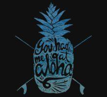 You had me at Aloha! Kids Tee