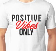 Positive vibes Only Unisex T-Shirt