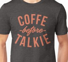 typography coffee before talkie Unisex T-Shirt
