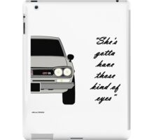 "Nissan Skyline 2000 GT-R - ""She's gotta have those kind of eyes"" iPad Case/Skin"