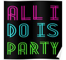 ALL I DO IS PARTY Poster