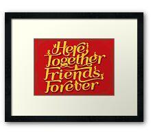 Here Together, Friends Forever Framed Print
