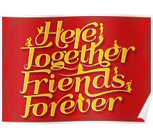 Here Together, Friends Forever Poster