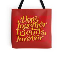Here Together, Friends Forever Tote Bag
