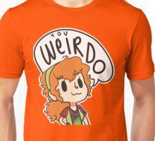 You Weirdo Unisex T-Shirt