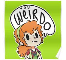 You Weirdo Poster