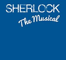 Sherlock - The Musical by GenialGrouty