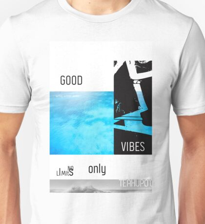 Teahupo'o Good Vibes only surf version Unisex T-Shirt