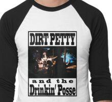 Dirt Petty and the Drinkin' Posse Shirt design #1 Men's Baseball ¾ T-Shirt