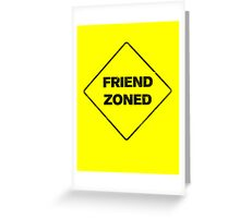 Friend Zoned Greeting Card