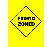 Friend Zoned Photographic Print